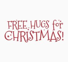 Free hugs for CHRISTMAS Kids Clothes