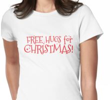 Free hugs for CHRISTMAS Womens Fitted T-Shirt
