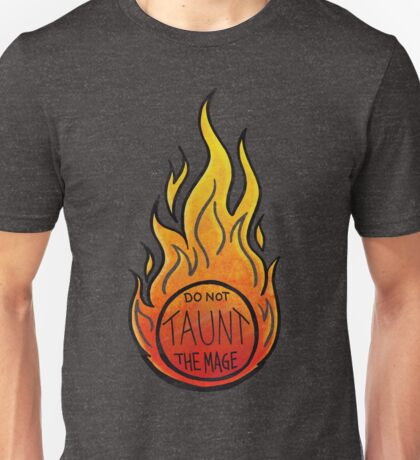 Do Not Taunt The Mage Unisex T-Shirt
