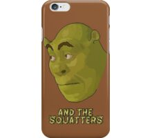 And The Squatters iPhone Case/Skin