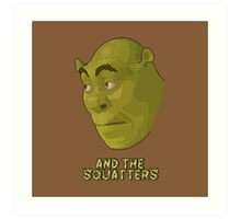 And The Squatters Art Print