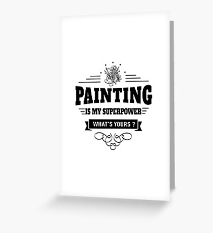 Painting is my Superpower Greeting Card