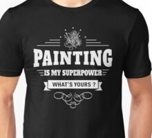 Painting is my Superpower (white) Unisex T-Shirt