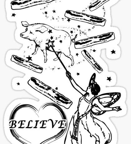 Believe in the Bacon Fairy Sticker