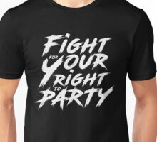 Fight for your right to party Unisex T-Shirt