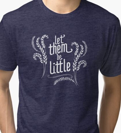 Let Them Be Little (White) Tri-blend T-Shirt