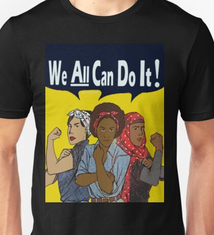 we all can do it  Unisex T-Shirt