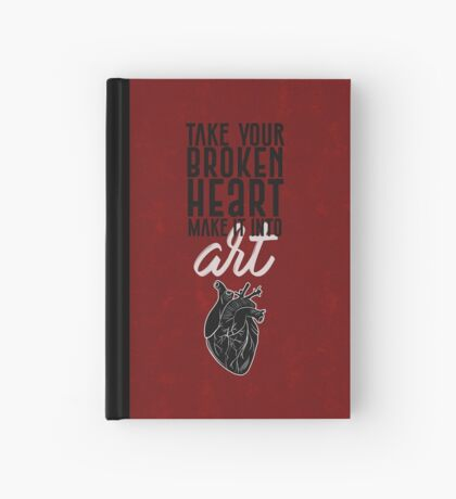 Take Your Broken Heart, Make It Into Art - Carrie Fisher Memorial Journal Hardcover Journal