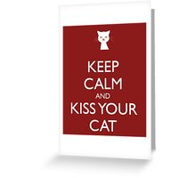 Keep Calm and Kiss Your Cat Greeting Card