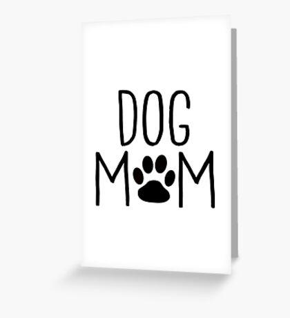 Dog Mom - Custom Design for Dog Owners Greeting Card