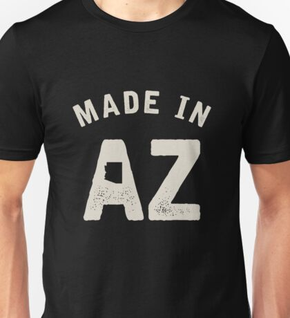 Made in AZ Unisex T-Shirt