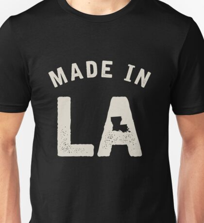 Made in LA Unisex T-Shirt
