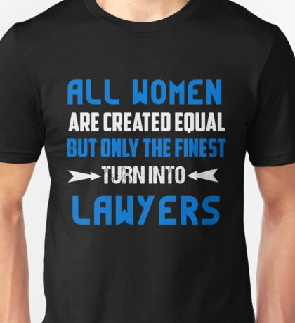 T-Shirt Funny Lawyers Women Turn Into Unisex T-Shirt