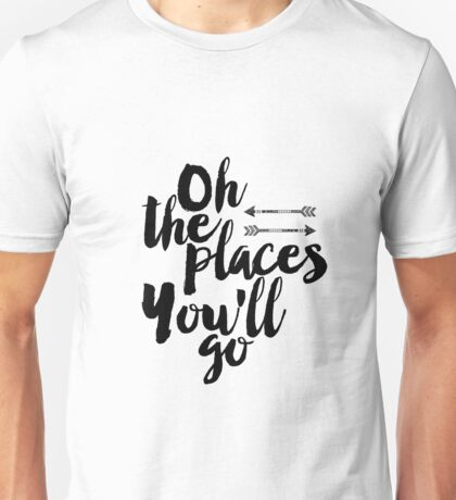 Oh the places you'll go,Printable quote, Scandinavian poster,Motivational, Quote poster, Printable poster, Wall art Unisex T-Shirt