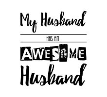 My Husband Has an Awesome Husband Same-Sex Photographic Print