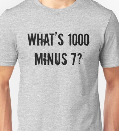 What's 1000 minus 7? - TG Unisex T-Shirt