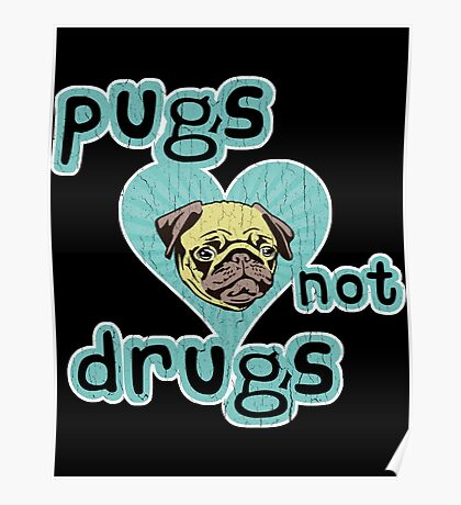 Funny   Pugs Not Drugs  vintage distressed look  copy Poster