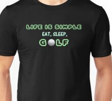 Life is Simple - Golf! (2) Unisex T-Shirt