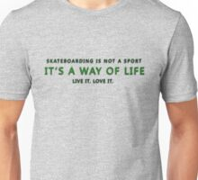 Skateboarding is not a Sport... Unisex T-Shirt