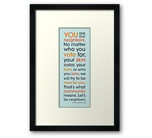 tolerance, sanctuary, community, we will be here for you Framed Print