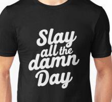 Slay All The Damn Day Unisex T-Shirt