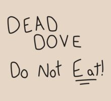 Dead Dove (Do Not Eat!) by Sophie Kirschner