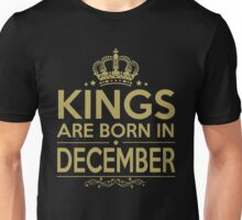 KINGS ARE BORN IN DECEMBER Unisex T-Shirt