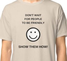 SHOW THEM HOW Classic T-Shirt