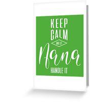 Keep Calm Nana T-shirt Greeting Card