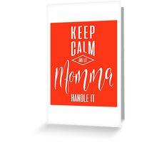 Keep Calm Momma T-shirt Greeting Card