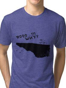 no why Tri-blend T-Shirt