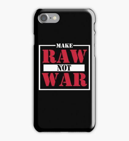 Make Raw Not War iPhone Case/Skin
