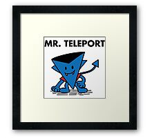 Mr. Teleport Framed Print
