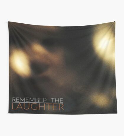 Remember The Laughter Flag Wall Tapestry
