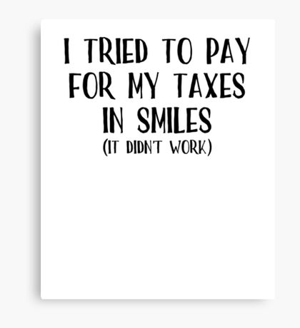 Tax Day Humor Canvas Print
