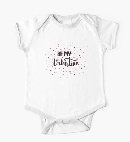 Be my Valentine. Love quote for Valentine`s day. White background. One Piece - Short Sleeve