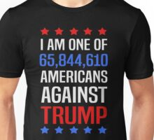 I Am One Of 65,844,610 Americans Against Trump Unisex T-Shirt
