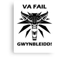 The Witcher Va Fail  Canvas Print