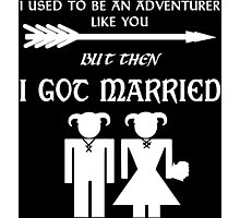 But Then I Got Married (White) Photographic Print