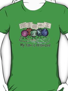 Yarn: Organized! Higher Placement T-Shirt