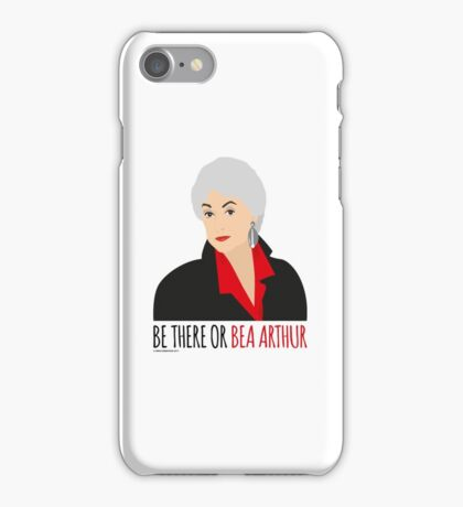 Golden Girls - Be there or Bea Arthur iPhone Case/Skin