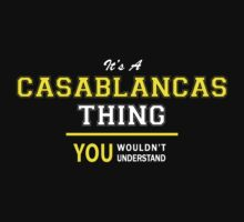 It's A CASABLANCAS thing, you wouldn't understand !! by satro