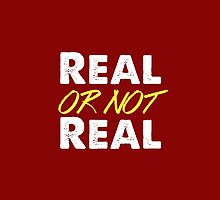 Real or not real? by Ian A.