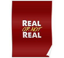 Real or not real? Poster