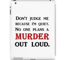 DON'T JUDGE ME BECAUSE I'M QUIET iPad Case/Skin