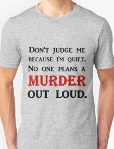 DON'T JUDGE ME BECAUSE I'M QUIET Unisex T-Shirt