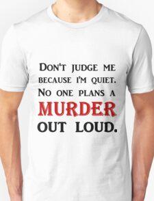 DON'T JUDGE ME BECAUSE I'M QUIET T-Shirt
