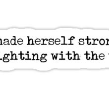 She made herself stronger by fighting with the wind - Frances Hodgson Burnett Sticker