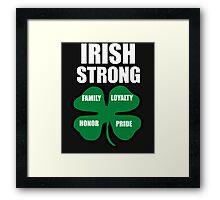 Irish Strong St.Patricks day Family Loyalty Honor Pride Framed Print
