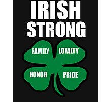 Irish Strong St.Patricks day Family Loyalty Honor Pride Photographic Print